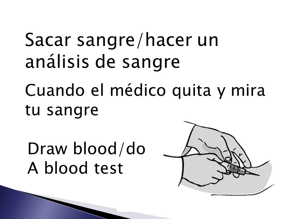 Sacar sangre/hacer un análisis de sangre