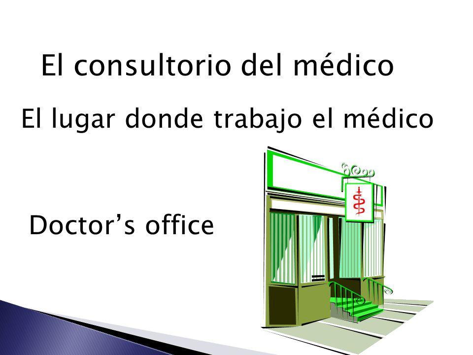 El consultorio del médico