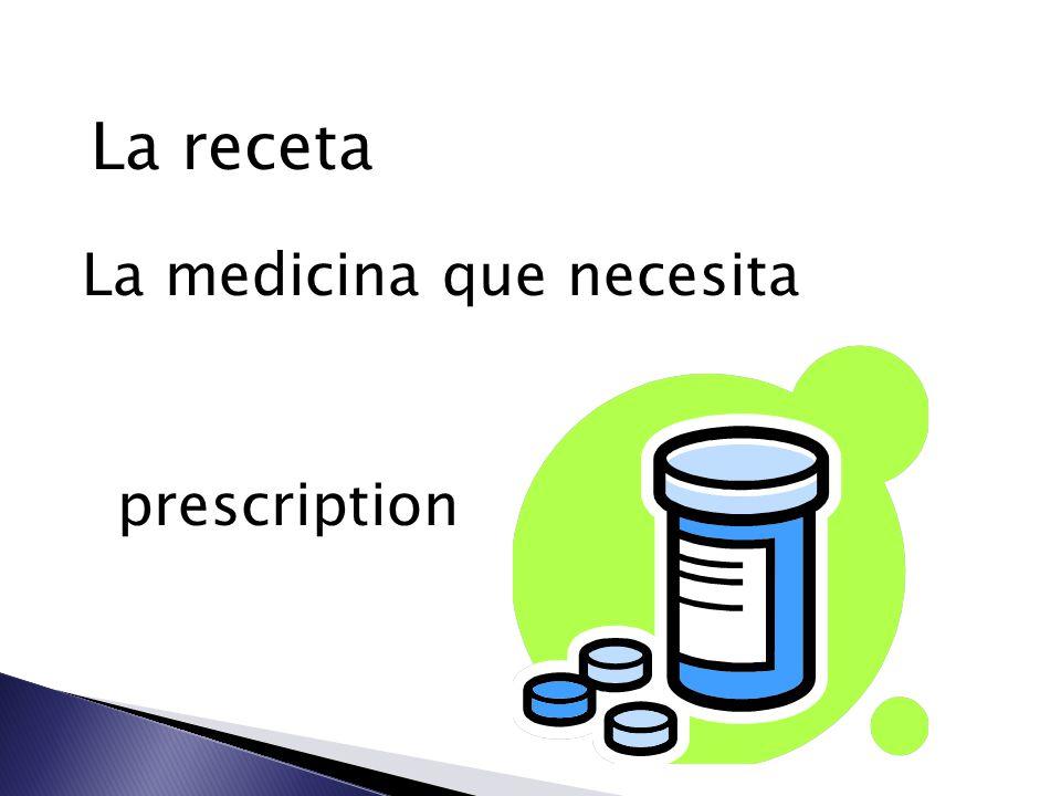 La receta La medicina que necesita prescription