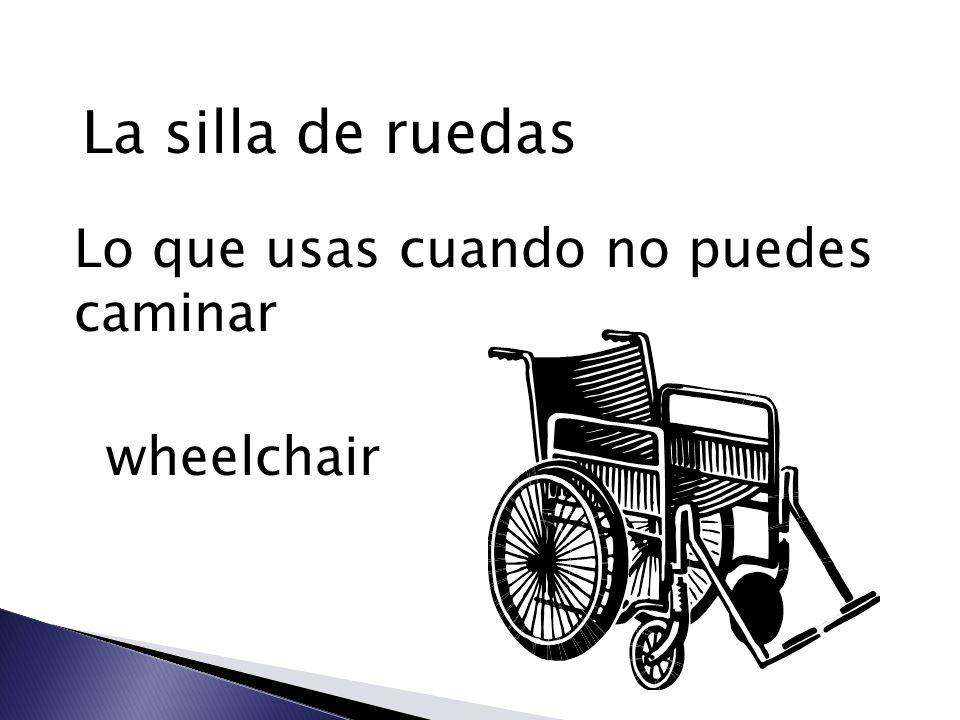 La silla de ruedas Lo que usas cuando no puedes caminar wheelchair