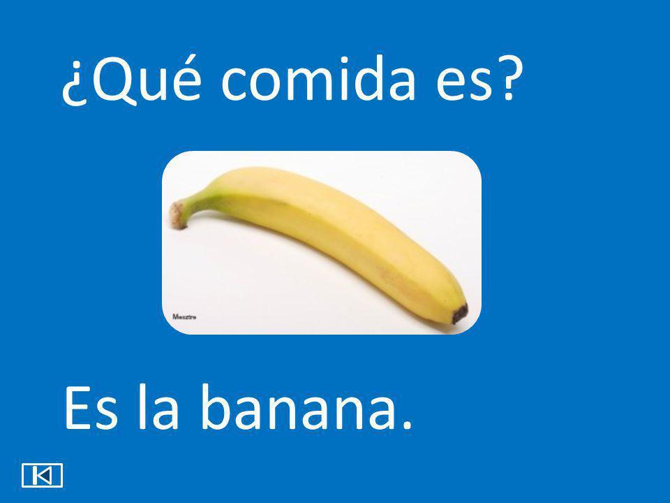 ¿Qué comida es Es la banana.
