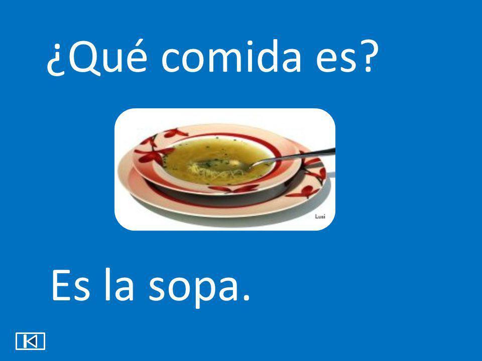 ¿Qué comida es Es la sopa.