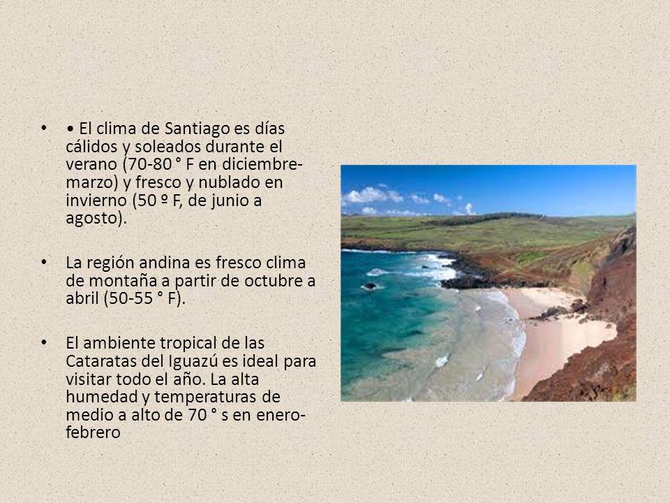 • El clima de Santiago es días cálidos y soleados durante el verano (70-80 ° F en diciembre-marzo) y fresco y nublado en invierno (50 º F, de junio a agosto).