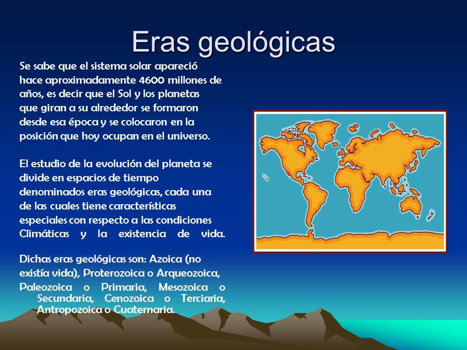 Eras geológicas Se sabe que el sistema solar apareció