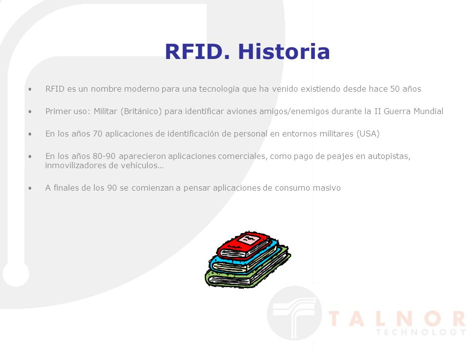 RFID. Historia RFID es un nombre moderno para una tecnología que ha venido existiendo desde hace 50 años.
