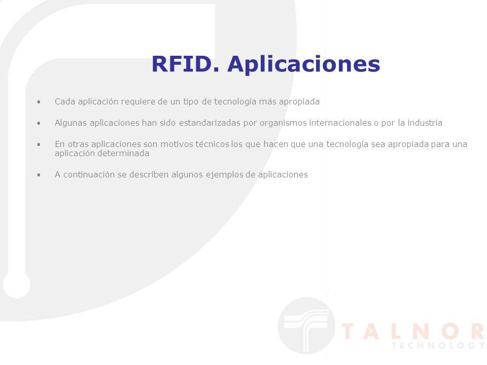 RFID. Aplicaciones Cada aplicación requiere de un tipo de tecnología más apropiada.