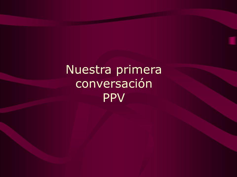 Nuestra primera conversación PPV