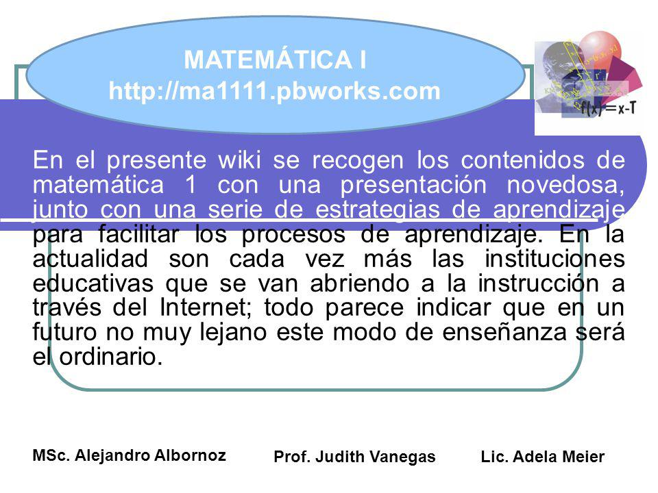 MATEMÁTICA I http://ma1111.pbworks.com