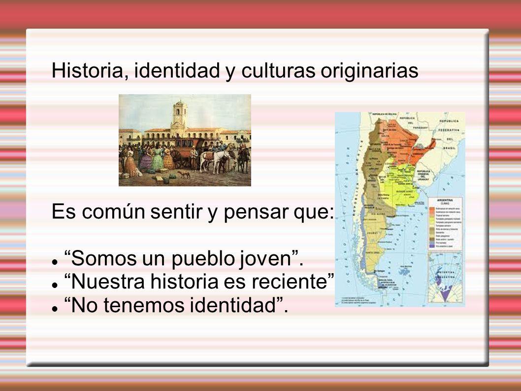 Historia, identidad y culturas originarias