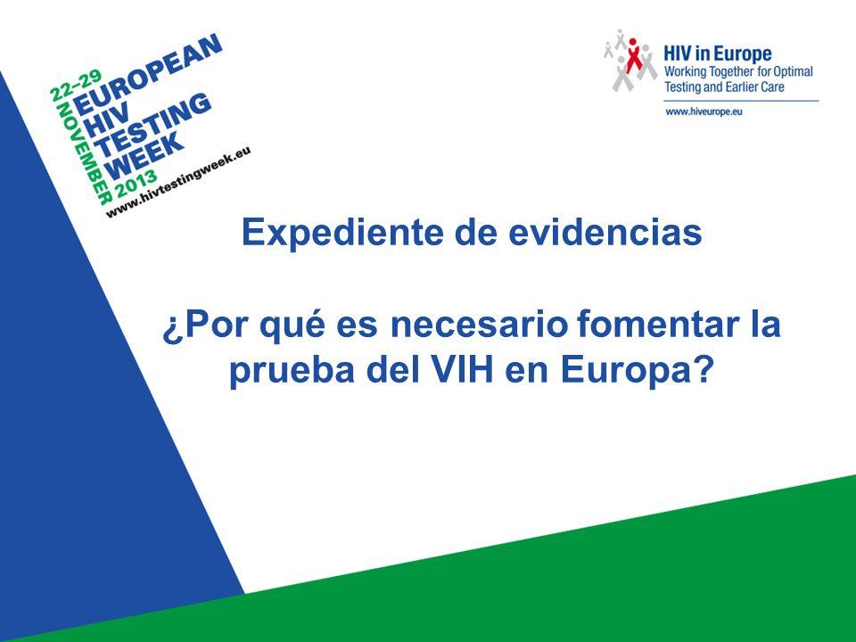Expediente de evidencias ¿Por qué es necesario fomentar la prueba del VIH en Europa