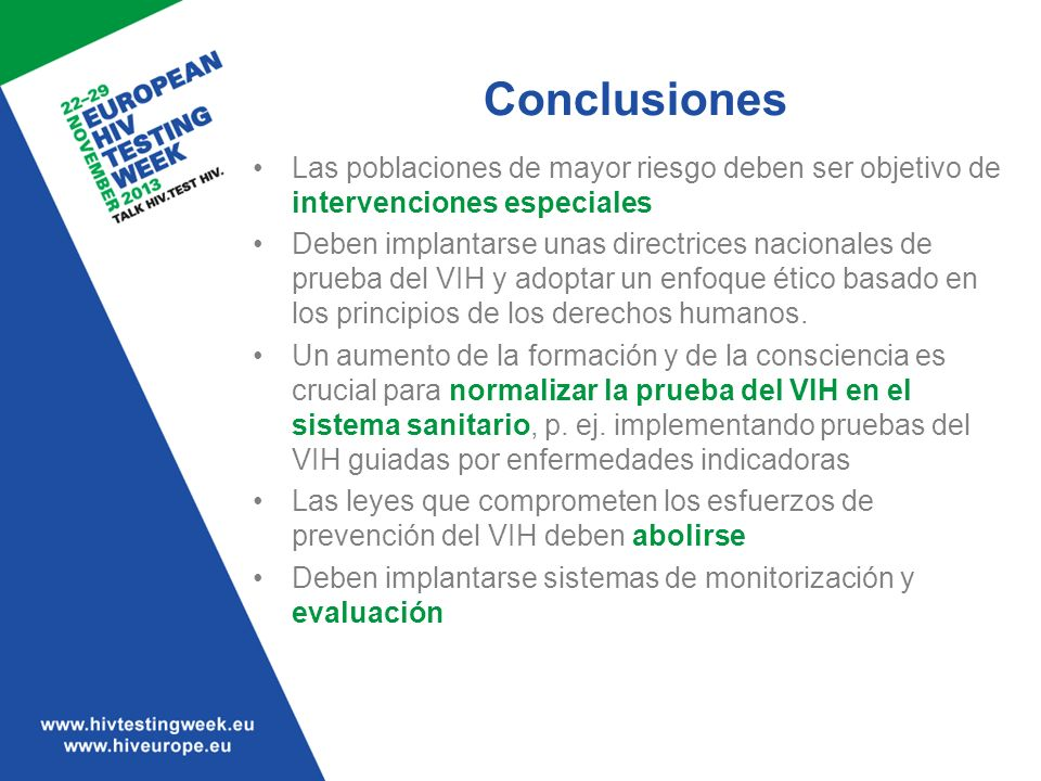 Conclusiones Las poblaciones de mayor riesgo deben ser objetivo de intervenciones especiales.