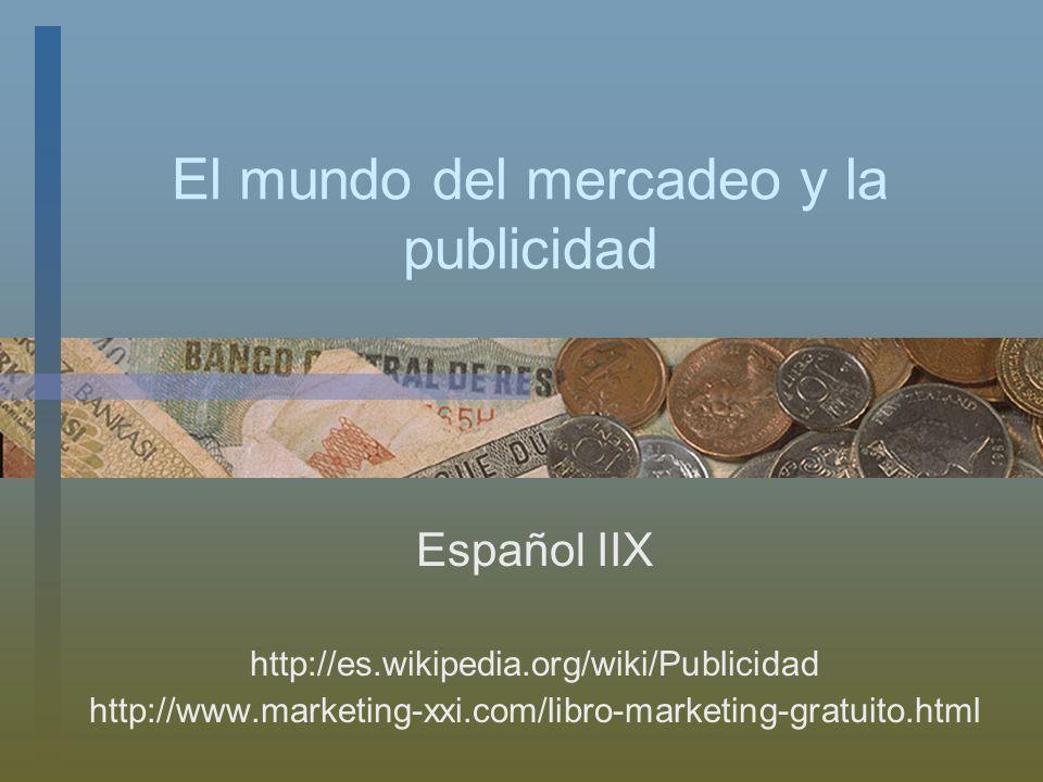 El mundo del mercadeo y la publicidad