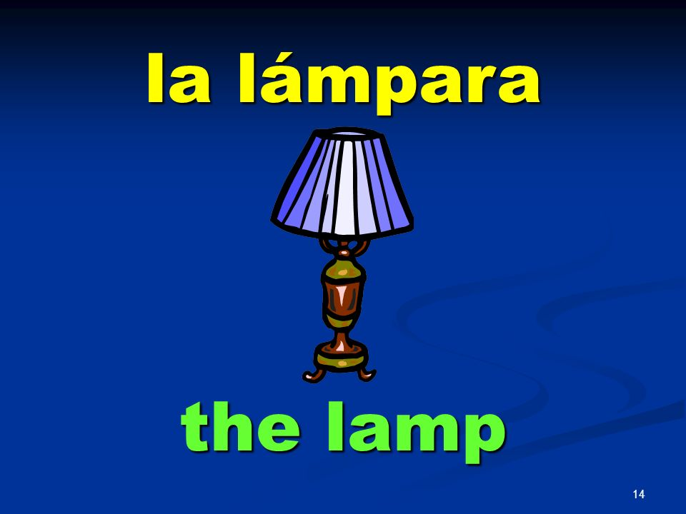 la lámpara the lamp