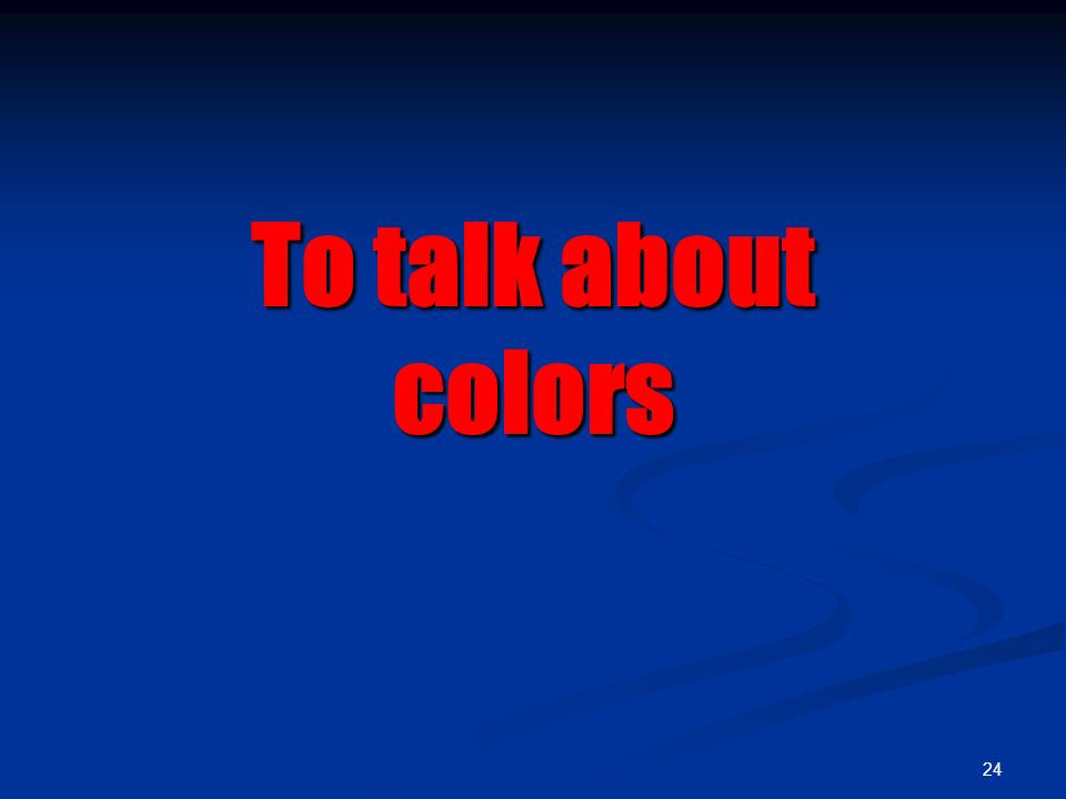 To talk about colors