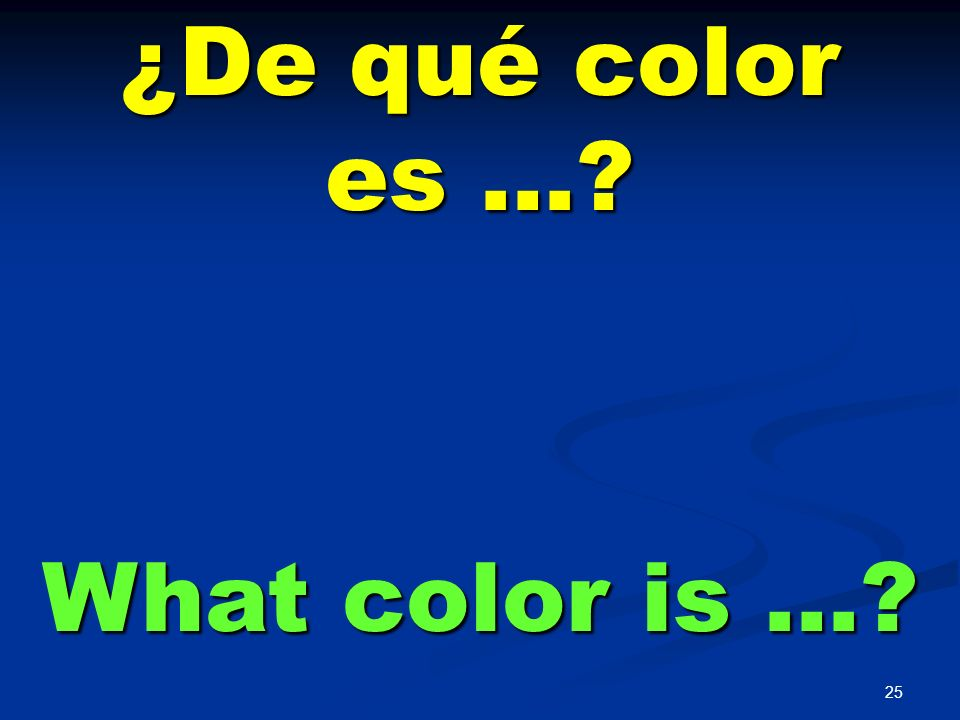 ¿De qué color es … What color is …