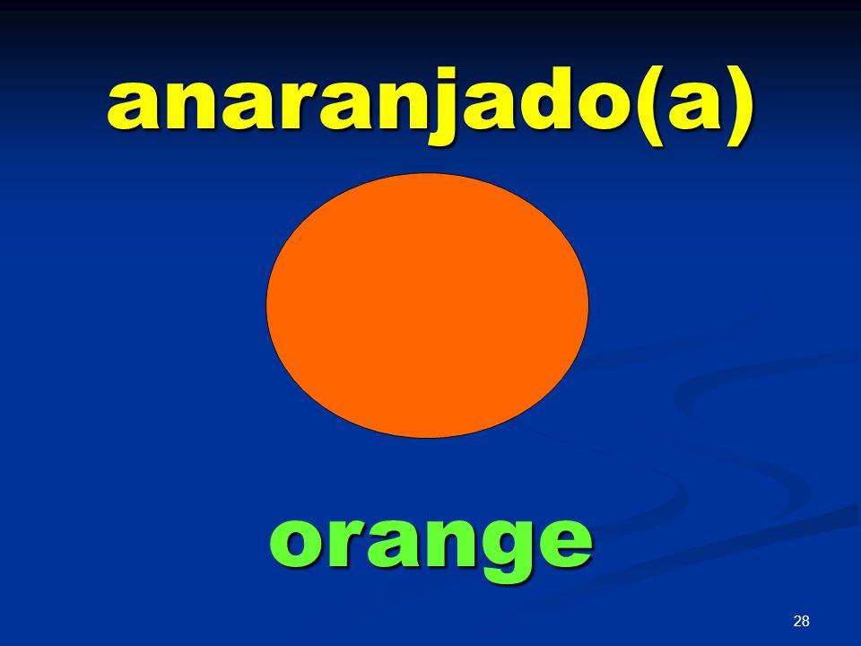 anaranjado(a) orange