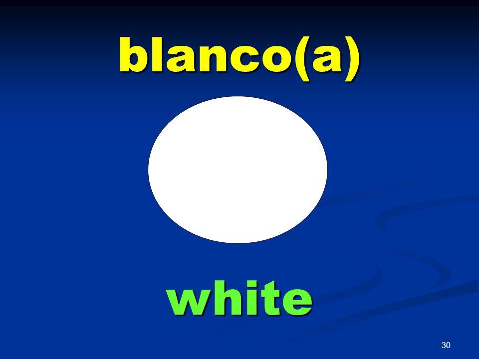 blanco(a) white
