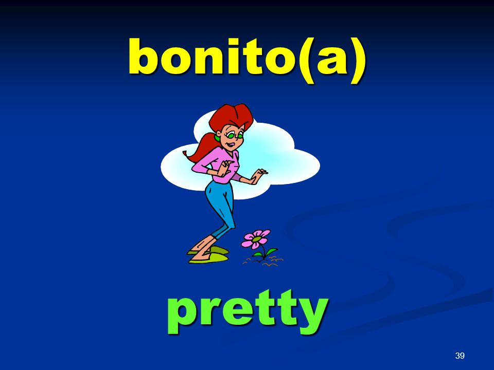 bonito(a) pretty