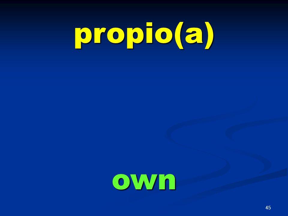 propio(a) own