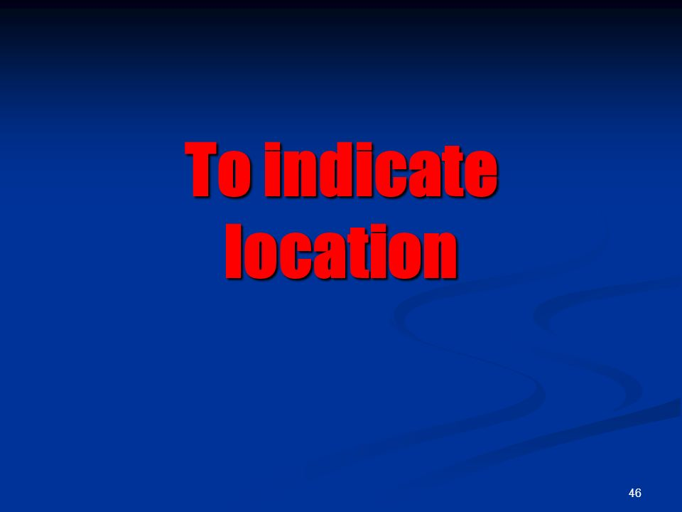 To indicate location