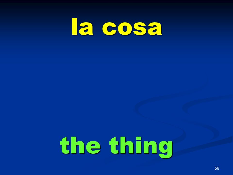 la cosa the thing