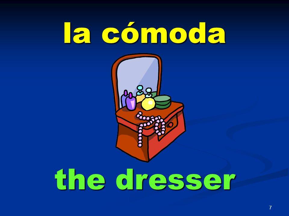 la cómoda the dresser