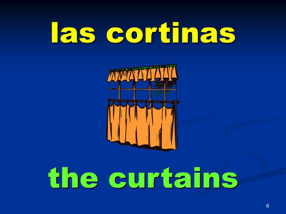 las cortinas the curtains