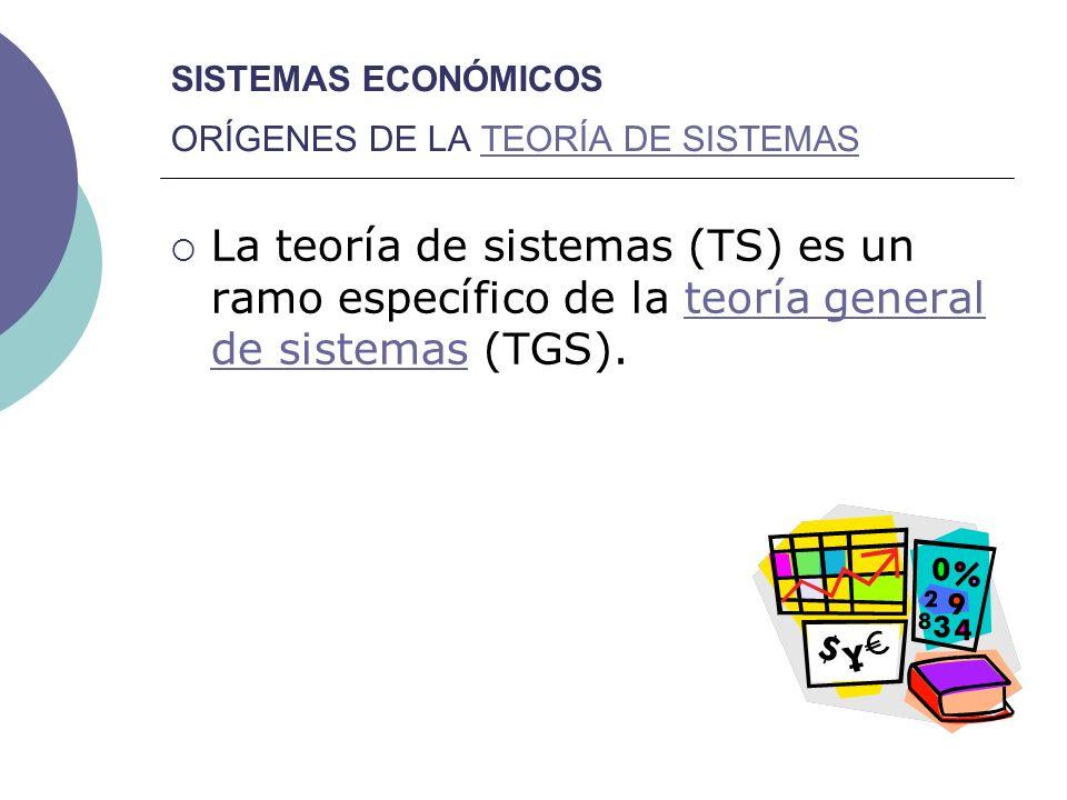 SISTEMAS ECONÓMICOS ORÍGENES DE LA TEORÍA DE SISTEMAS