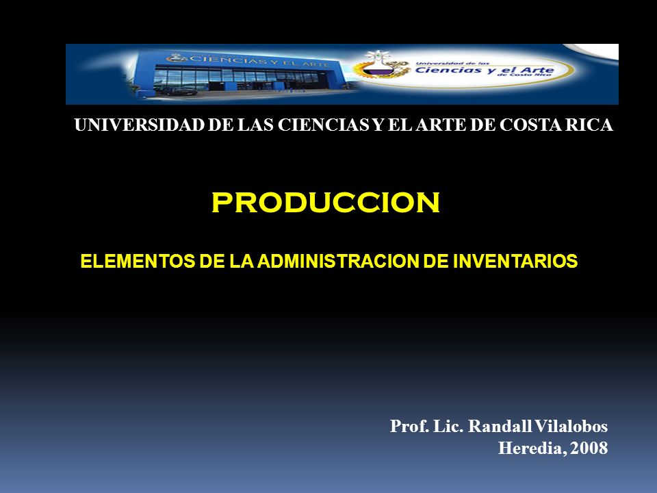 PRODUCCION UNIVERSIDAD DE LAS CIENCIAS Y EL ARTE DE COSTA RICA
