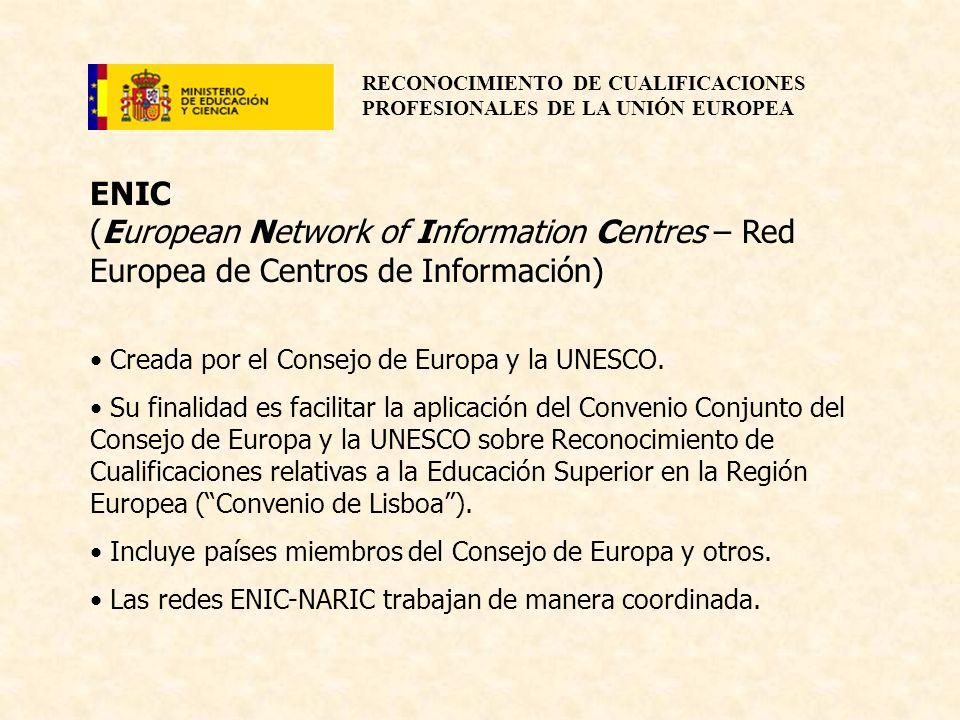 ENIC(European Network of Information Centres – Red Europea de Centros de Información) Creada por el Consejo de Europa y la UNESCO.