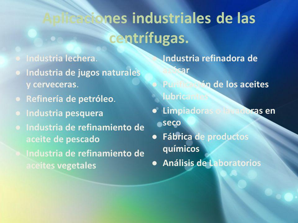 Aplicaciones industriales de las centrífugas.
