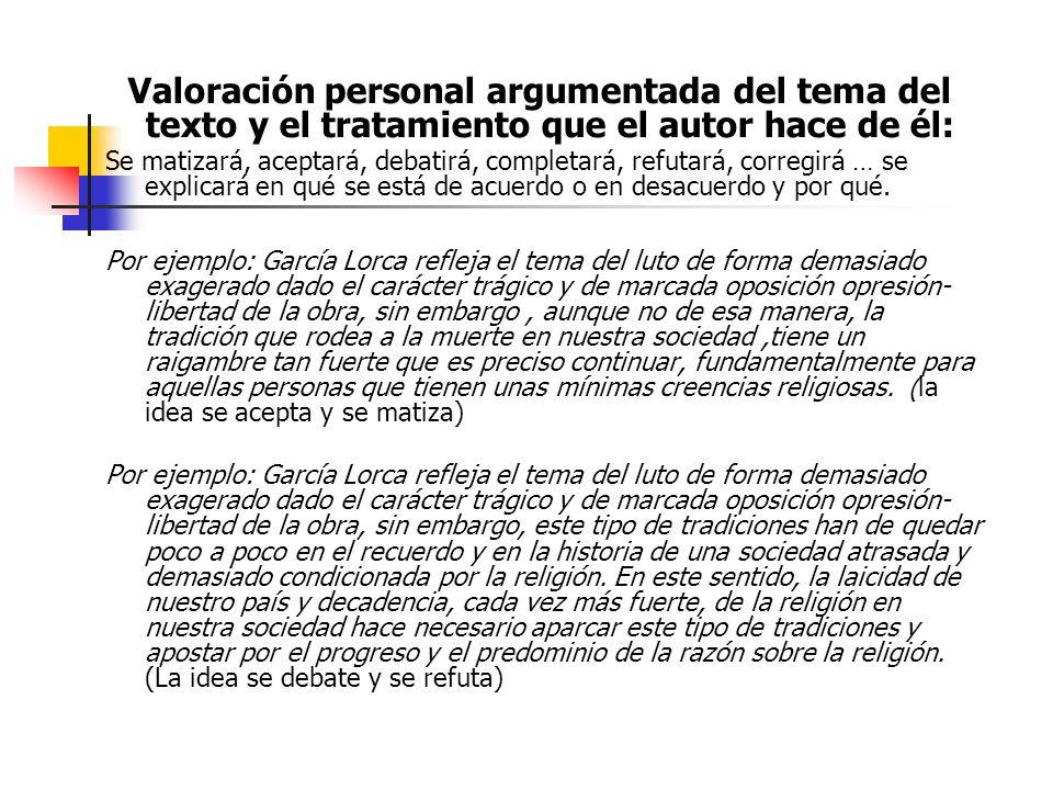 Valoración personal argumentada del tema del texto y el tratamiento que el autor hace de él: