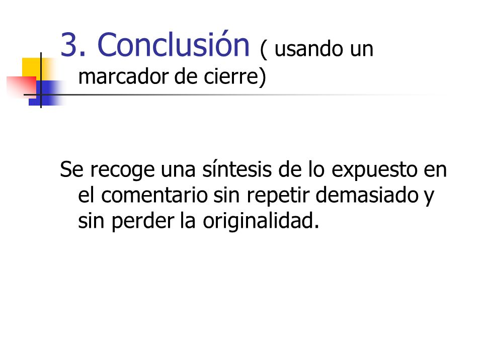 3. Conclusión ( usando un marcador de cierre)