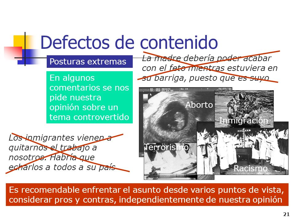 Defectos de contenido La madre debería poder acabar con el feto mientras estuviera en su barriga, puesto que es suyo.