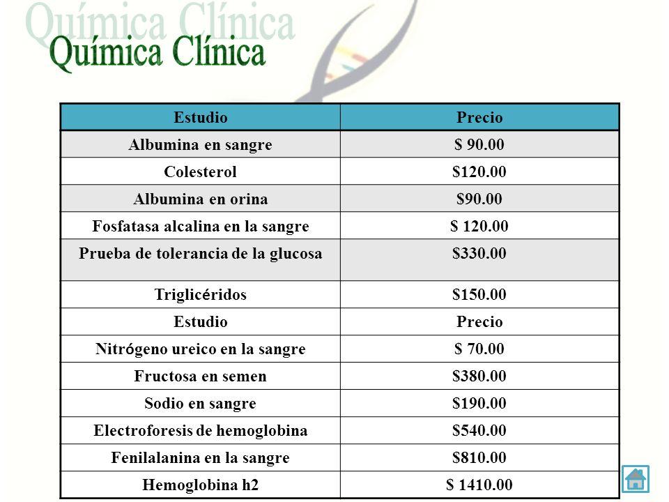Química Clínica Estudio Precio Albumina en sangre $ 90.00 Colesterol