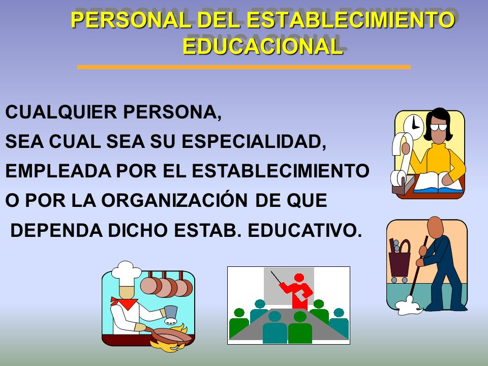 PERSONAL DEL ESTABLECIMIENTO EDUCACIONAL