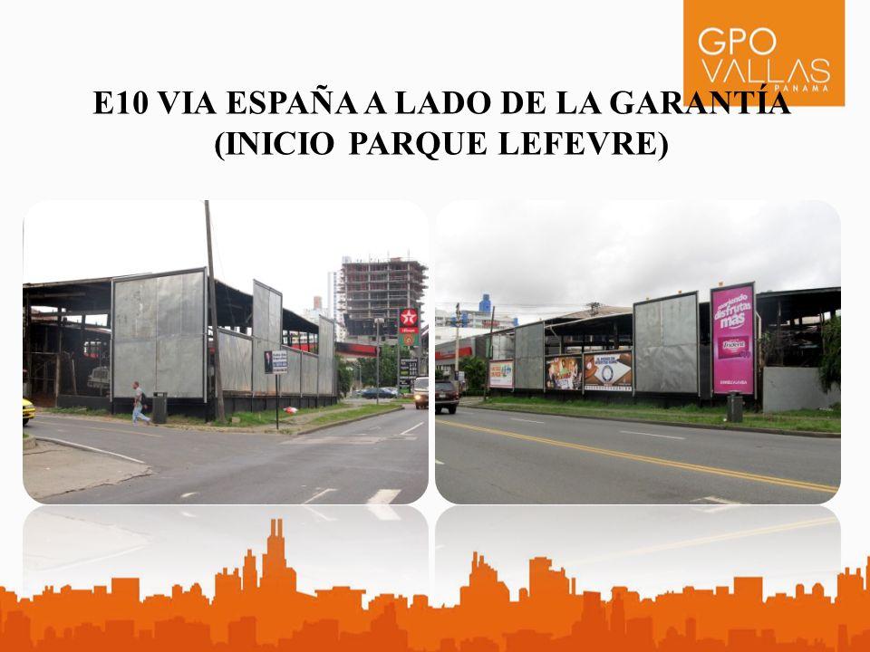 E10 VIA ESPAÑA A LADO DE LA GARANTÍA (INICIO PARQUE LEFEVRE)