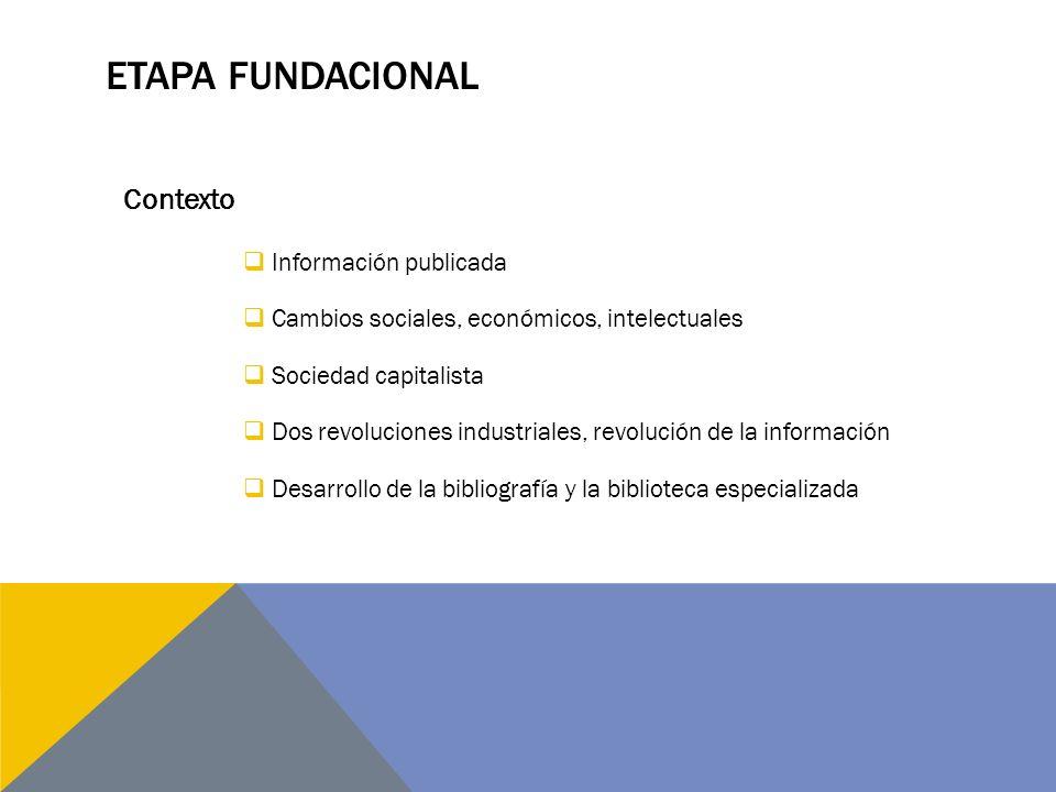 Etapa fundacional Contexto Información publicada