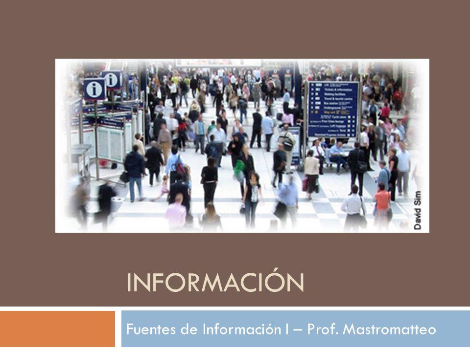 Fuentes de Información I – Prof. Mastromatteo