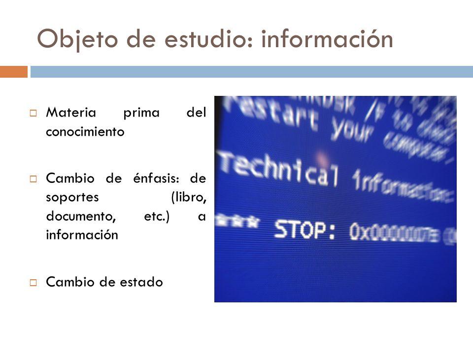 Objeto de estudio: información