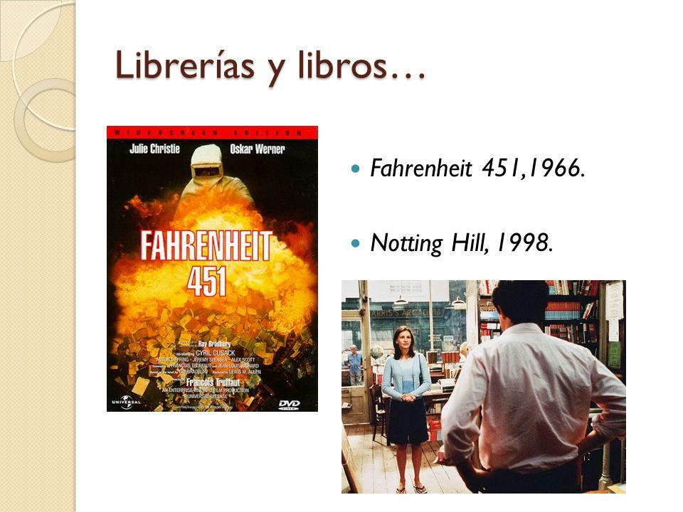Librerías y libros… Fahrenheit 451,1966. Notting Hill, 1998.