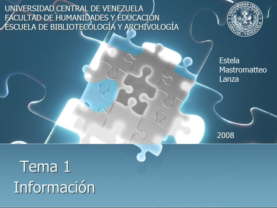 Tema 1 Información UNIVERSIDAD CENTRAL DE VENEZUELA