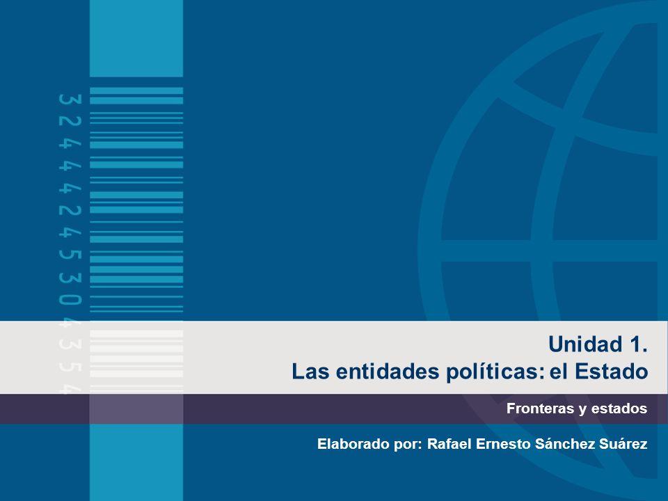 Unidad 1. Las entidades políticas: el Estado
