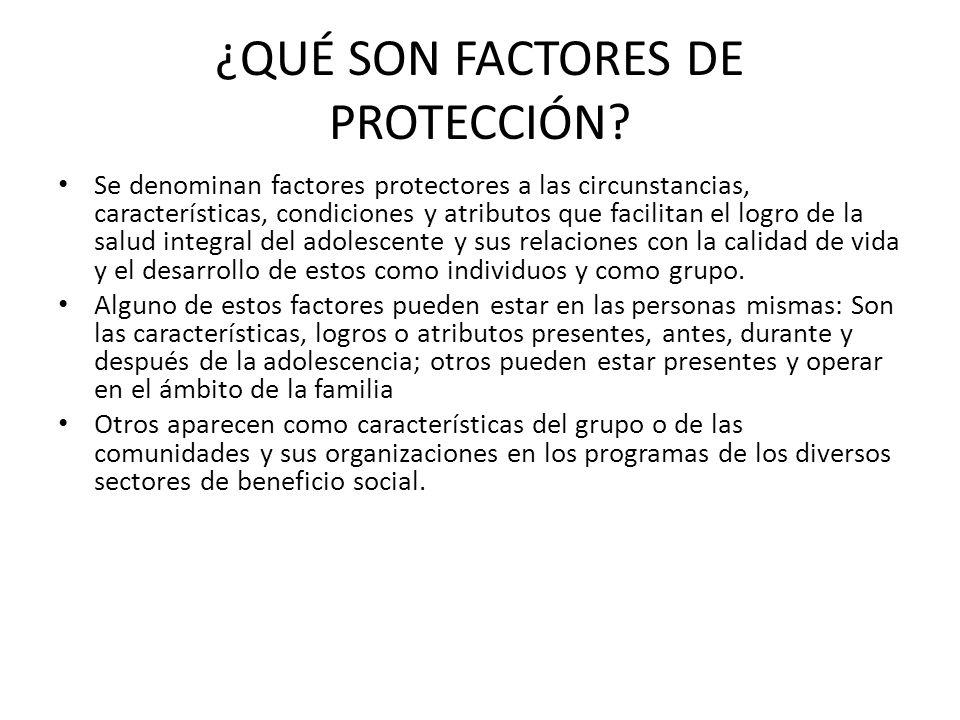 ¿QUÉ SON FACTORES DE PROTECCIÓN