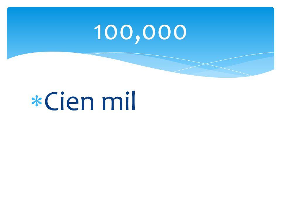 100,000 Cien mil