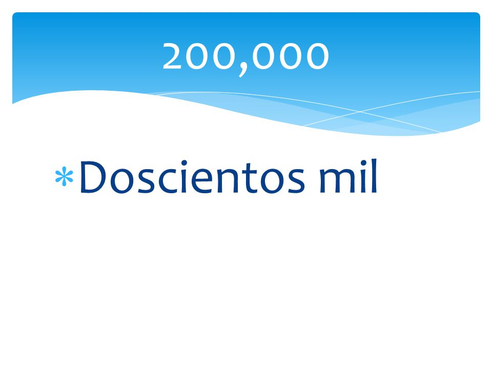 200,000 Doscientos mil
