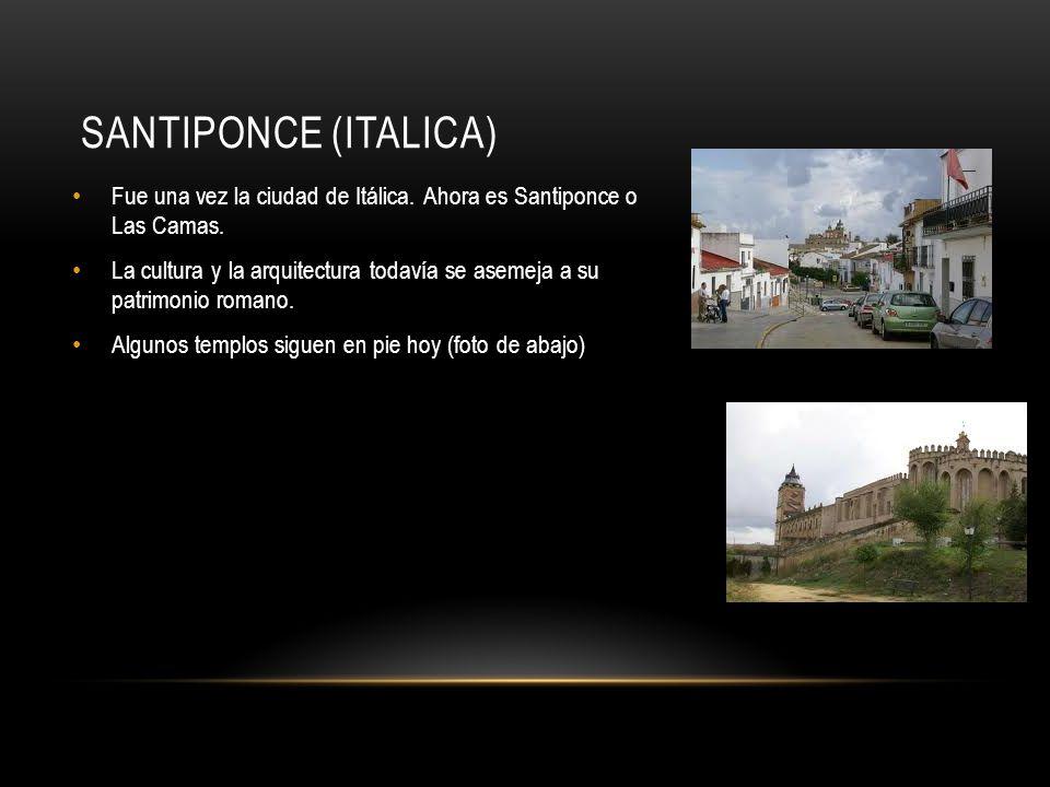 Santiponce (Italica) Fue una vez la ciudad de Itálica. Ahora es Santiponce o Las Camas.