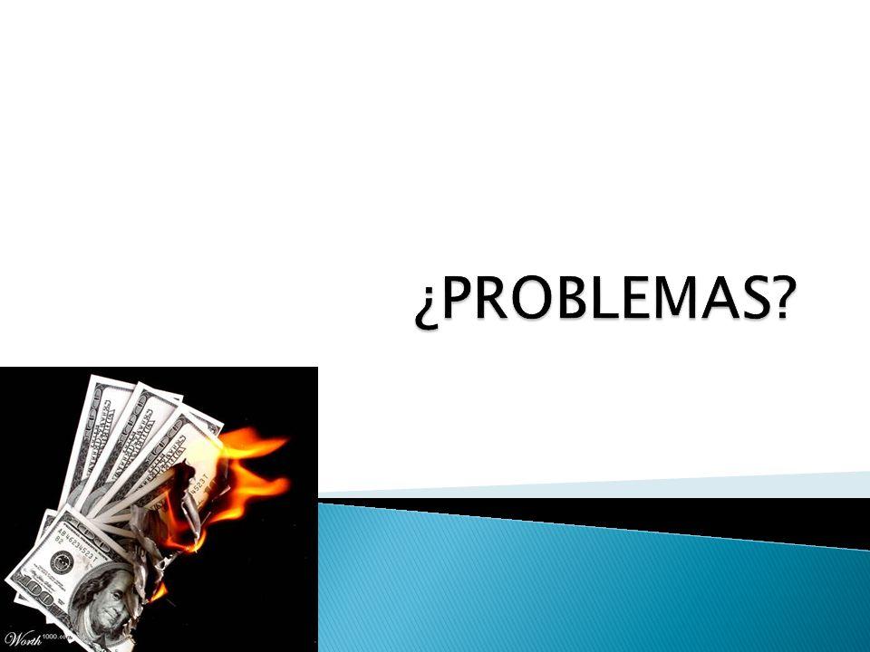¿PROBLEMAS