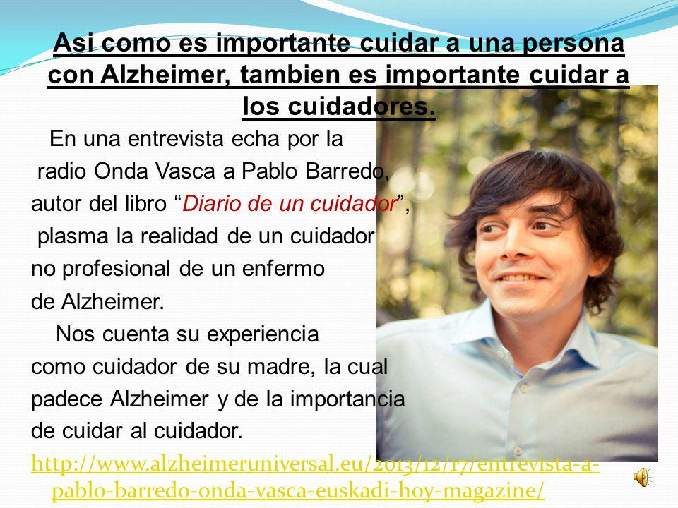 Asi como es importante cuidar a una persona con Alzheimer, tambien es importante cuidar a los cuidadores.