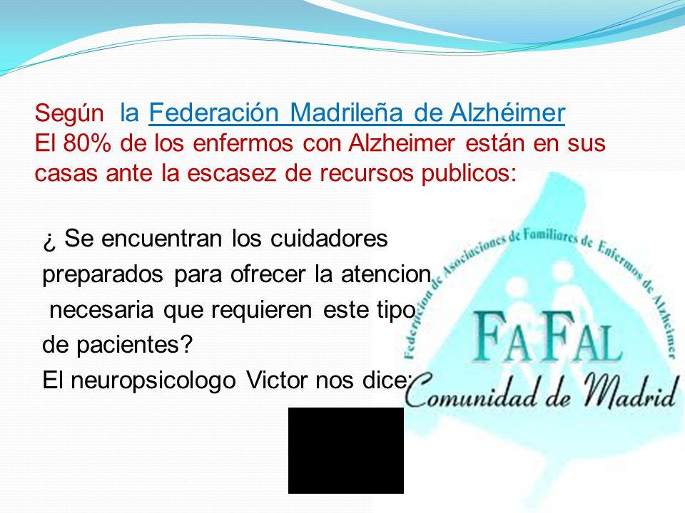 Según la Federación Madrileña de Alzhéimer El 80% de los enfermos con Alzheimer están en sus casas ante la escasez de recursos publicos: